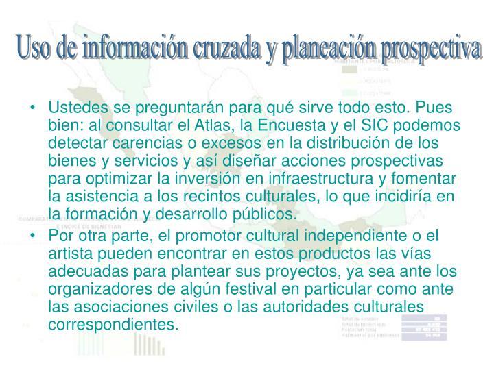 Uso de información cruzada y planeación prospectiva