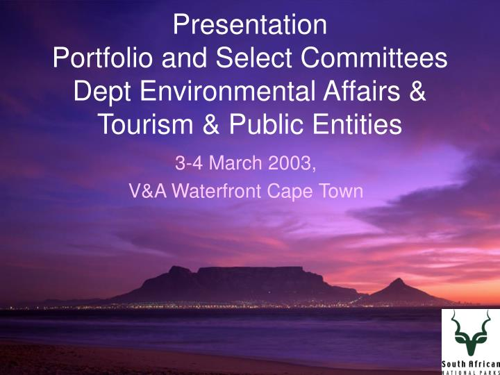 presentation portfolio and select committees dept environmental affairs tourism public entities n.