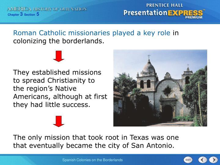 Roman Catholic missionaries played a key role