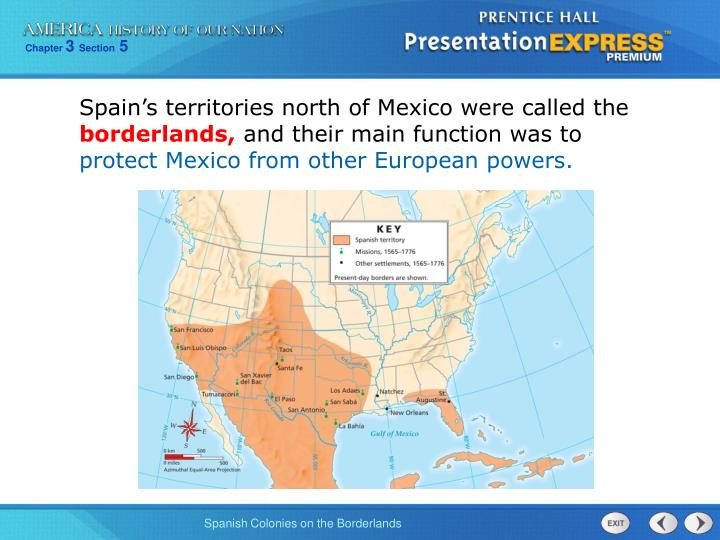 Spain's territories north of Mexico were called the