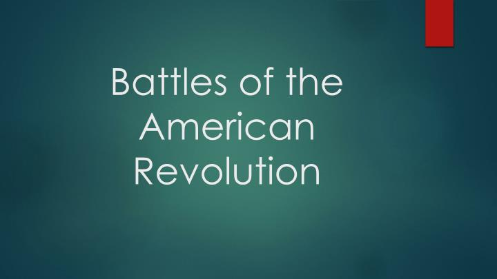 battles of the american revolution n.