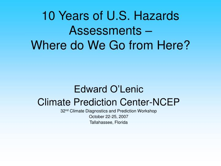 10 years of u s hazards assessments where do we go from here n.