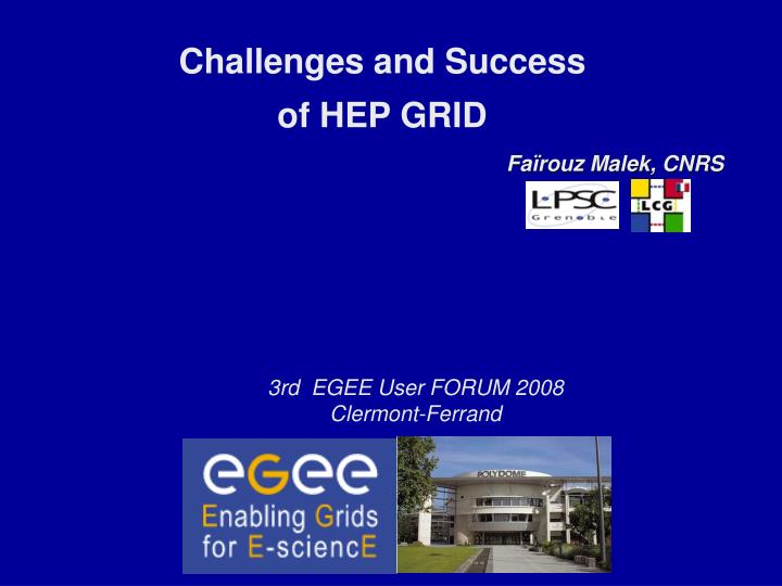 challenges and success of hep grid n.