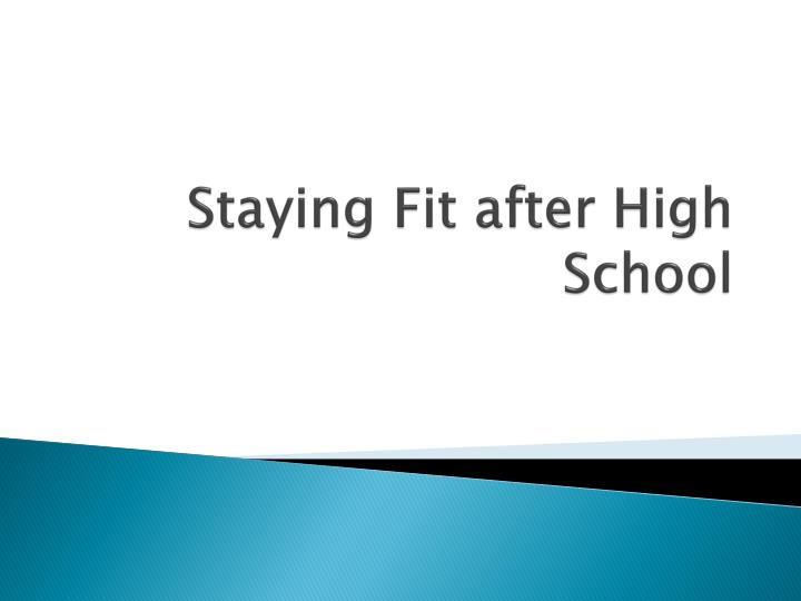 staying fit after high school n.