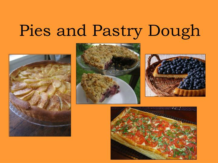pies and pastry dough n.