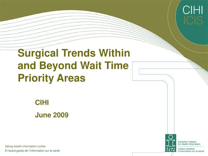 surgical trends within and beyond wait time priority areas n.