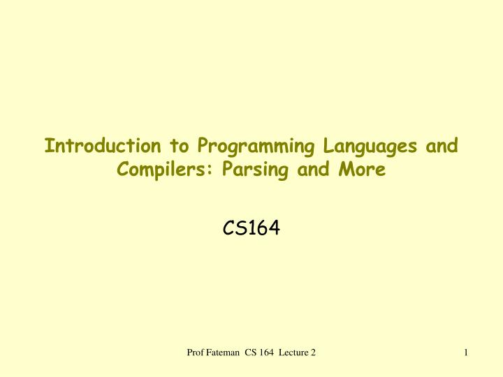introduction to programming languages and compilers parsing and more n.