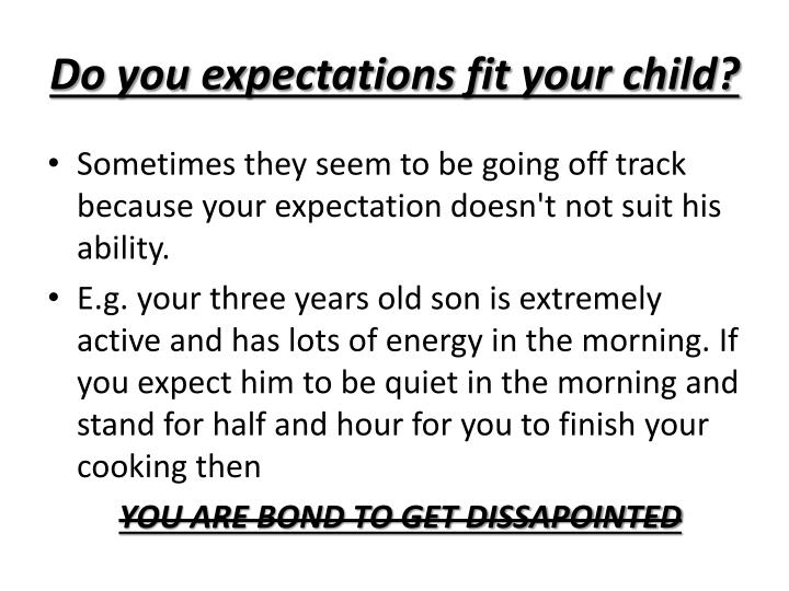 Do you expectations fit your child?