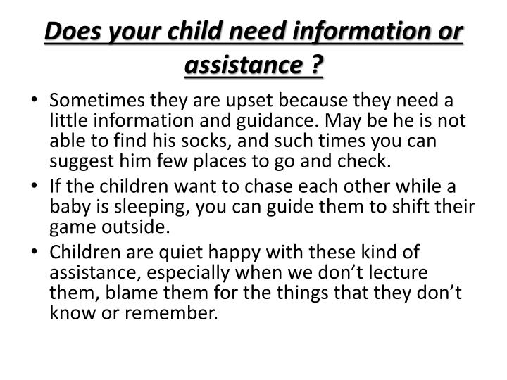 Does your child need information or assistance ?