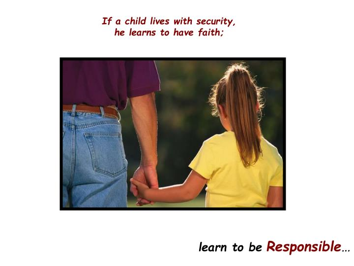If a child lives with security,