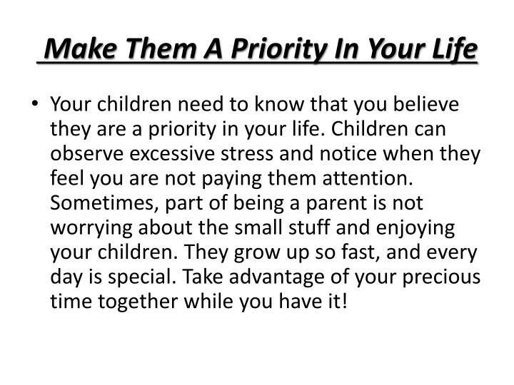 Make Them A Priority In Your Life