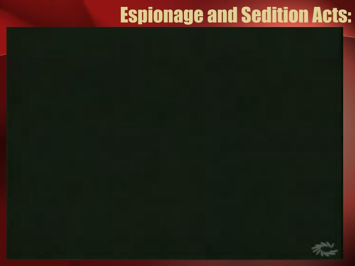 Espionage and Sedition Acts: