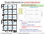 sivers moments on proton deuteron