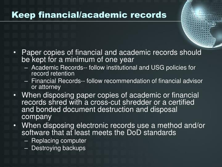 Keep financial/academic records