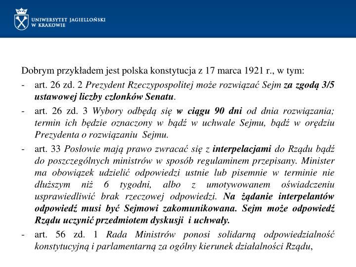 Dobrym przykładem jest polska konstytucja z 17 marca 1921 r., w tym:
