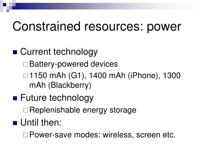 Constrained resources: power