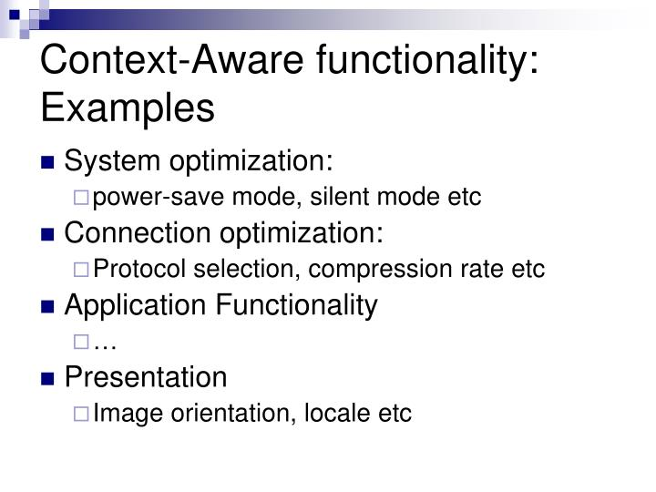Context-Aware functionality: Examples