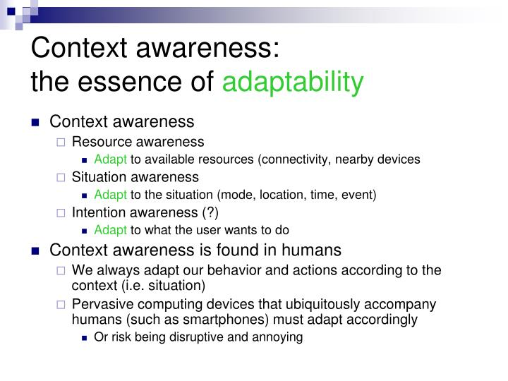 Context awareness the essence of adaptability