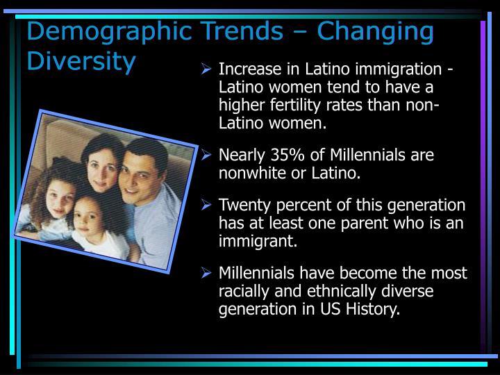Demographic Trends – Changing Diversity