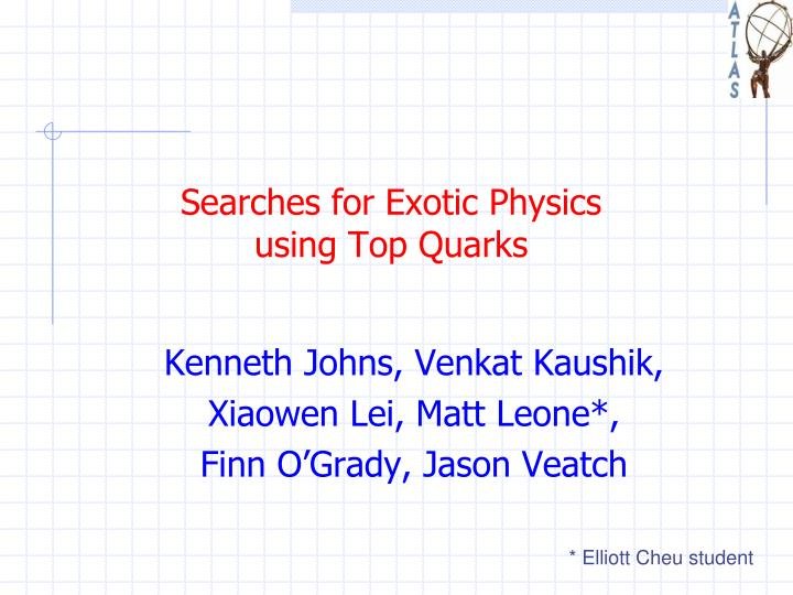 searches for exotic physics using top quarks n.