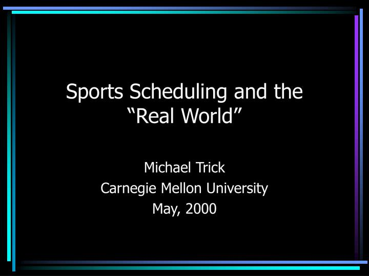 sports scheduling and the real world n.
