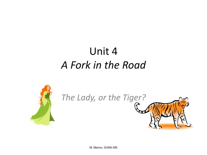 Unit 4 a fork in the road