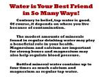 water is your best friend in so many ways1