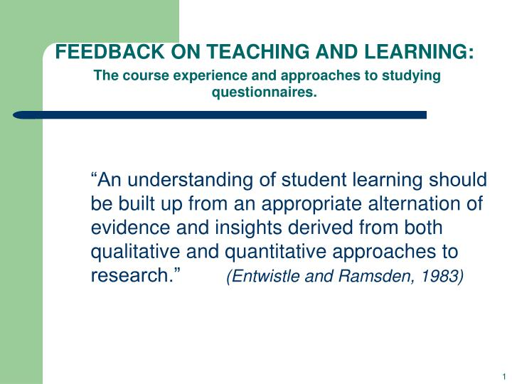 feedback on teaching and learning the course experience and approaches to studying questionnaires n.