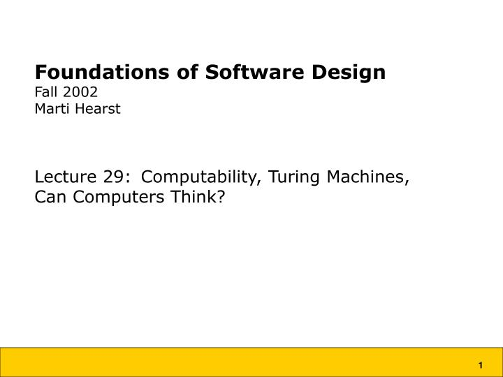foundations of software design fall 2002 marti hearst n.