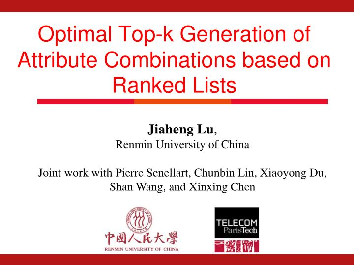 optimal top k generation of attribute combinations based on ranked lists n.