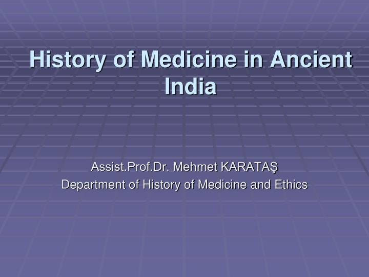 Ppt history of medicine in ancient india powerpoint presentation.
