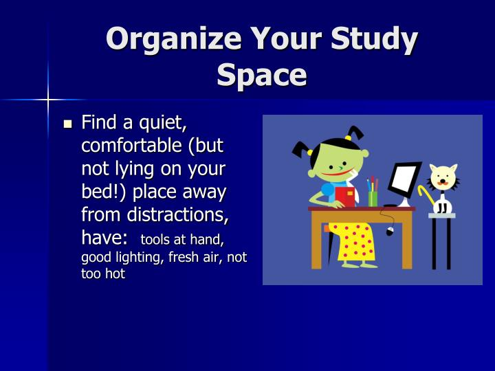 Organize Your Study Space