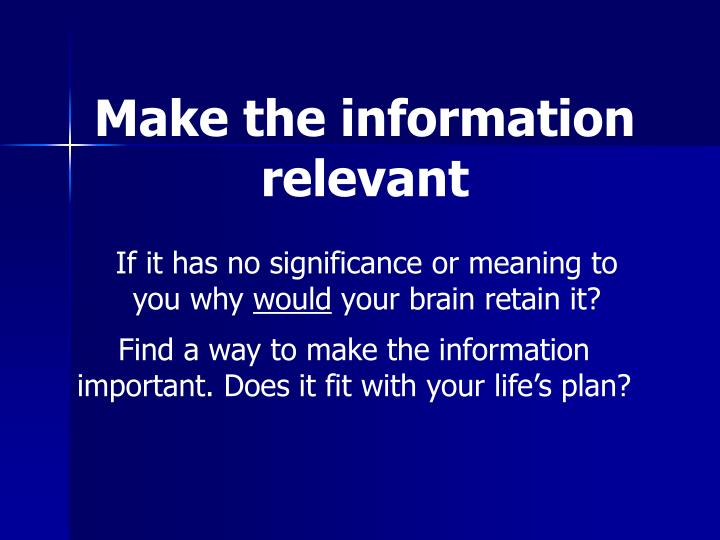Make the information relevant