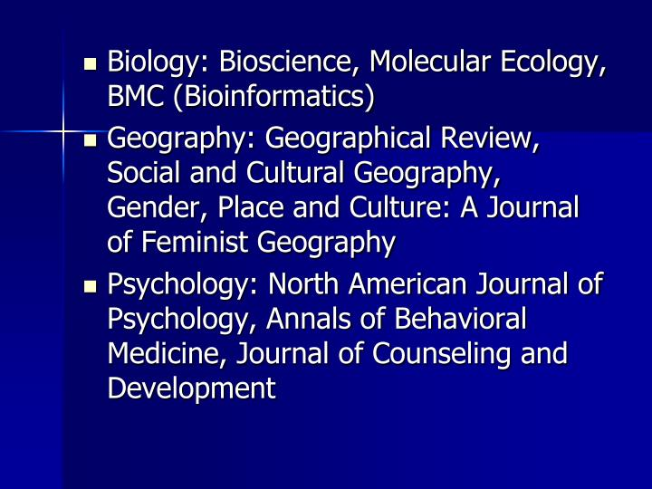 Biology: Bioscience, Molecular Ecology, BMC (Bioinformatics)