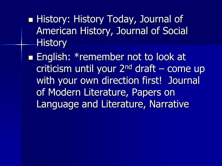 History: History Today, Journal of American History, Journal of Social History