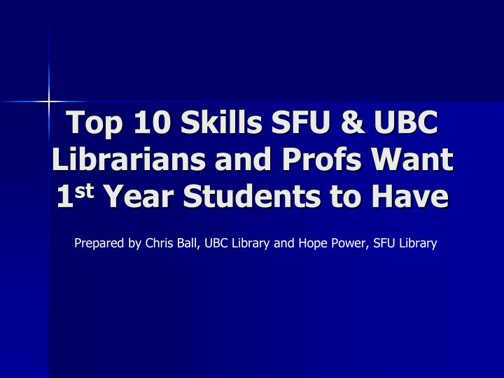 Top 10 skills sfu ubc librarians and profs want 1 st year students to have