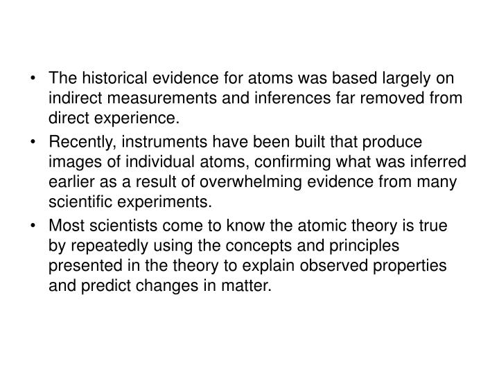 The historical evidence for atoms was based largely on indirect measurements and inferences far remo...
