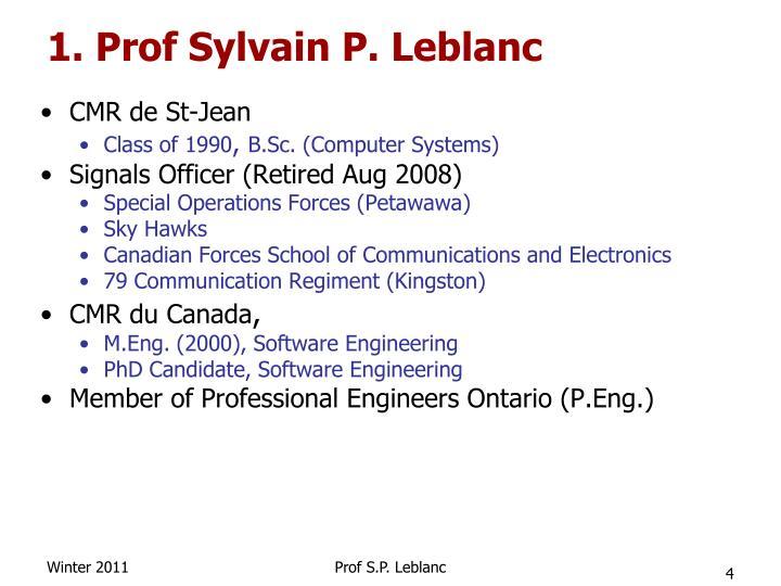 1. Prof Sylvain P. Leblanc