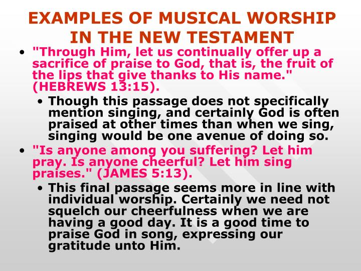 EXAMPLES OF MUSICAL WORSHIP IN THE NEW TESTAMENT