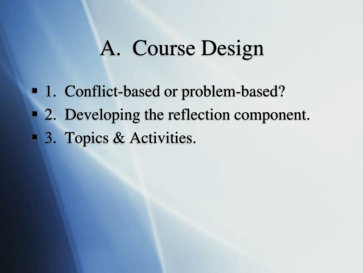 A.  Course Design