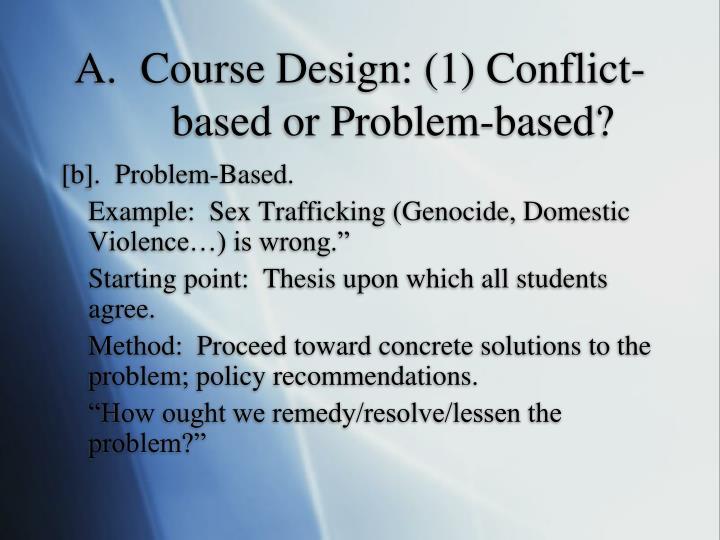 Course Design: (1) Conflict-based or Problem-based?