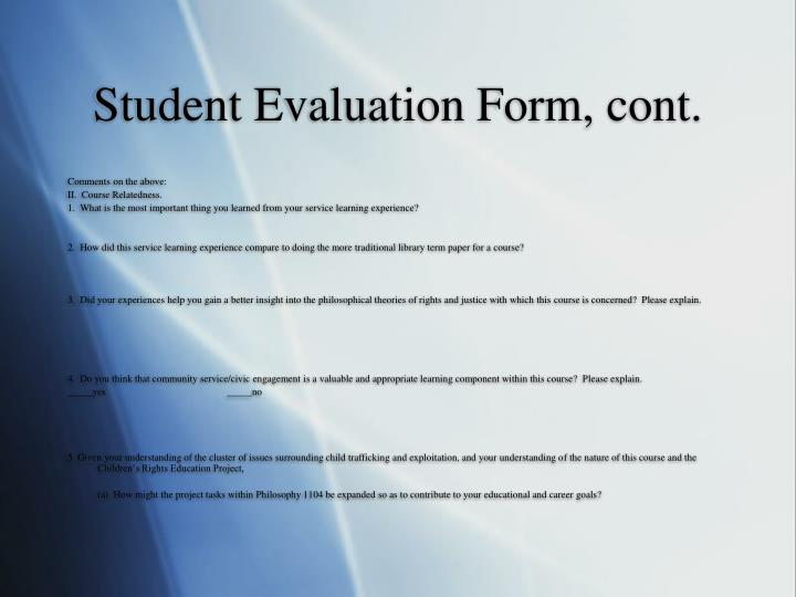 Student Evaluation Form, cont.