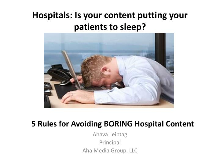 hospitals is your content putting your patients to sleep n.