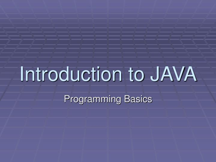introduction to java Learn introduction to java programming with free interactive flashcards choose from 500 different sets of introduction to java programming flashcards on quizlet.