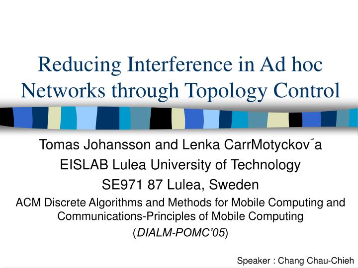 reducing interference in ad hoc networks through topology control n.