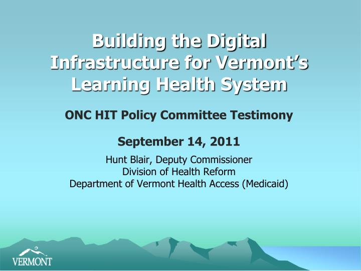 building the digital infrastructure for vermont s learning health system n.