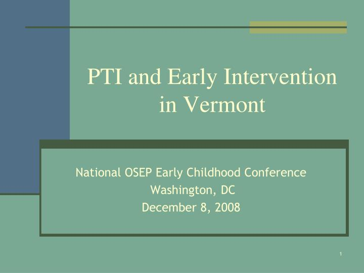 pti and early intervention in vermont n.