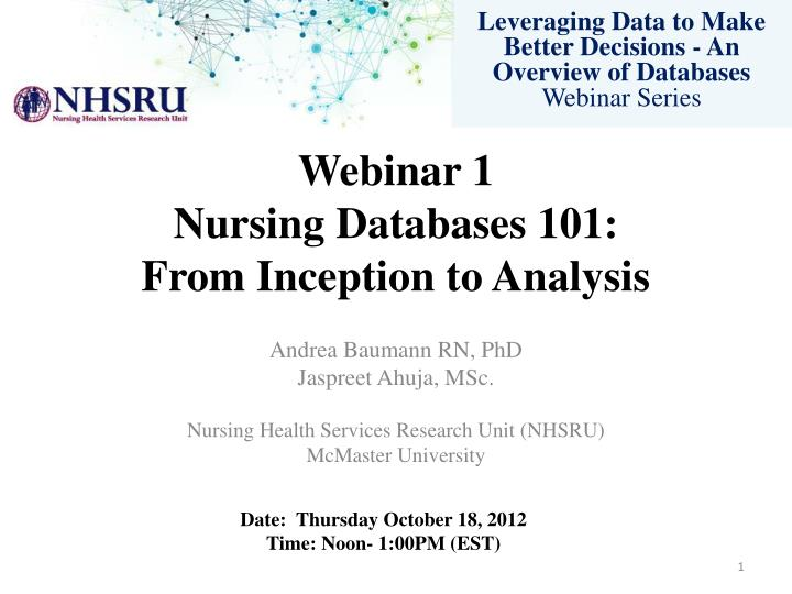 w ebinar 1 nursing databases 101 from inception to analysis n.
