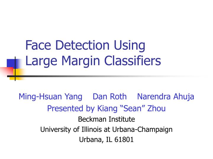 face detection using large margin classifiers n.