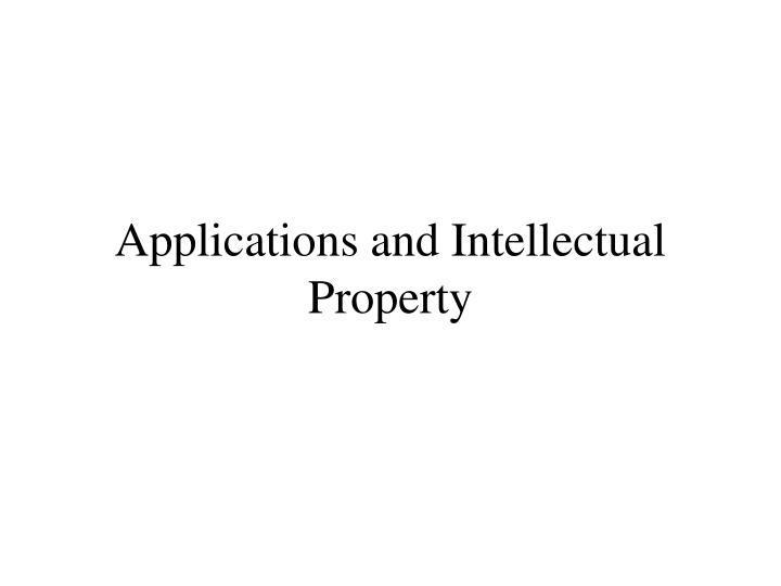 applications and intellectual property n.